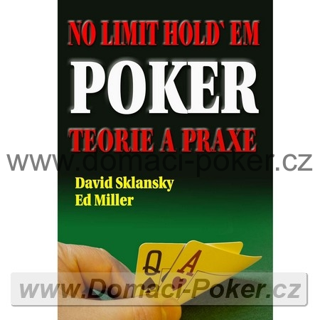 David Sklansky: No Limit Holdem: Teorie a praxe